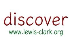 Discovering Lewis and Clark: our educational site at www.lewis-clark.org