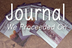 We Proceeded On: Our quarterly journal