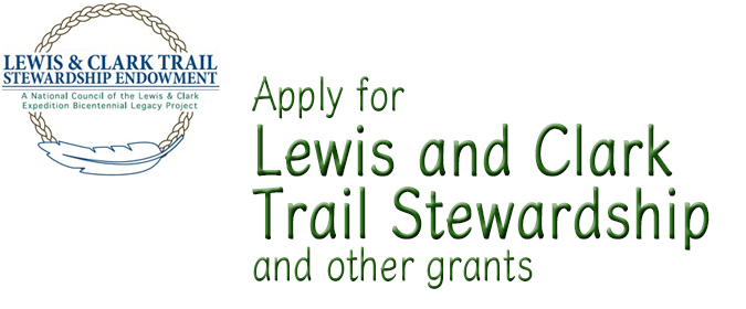 Apply for Lewis and Clark Trail Stewardship and Education grants