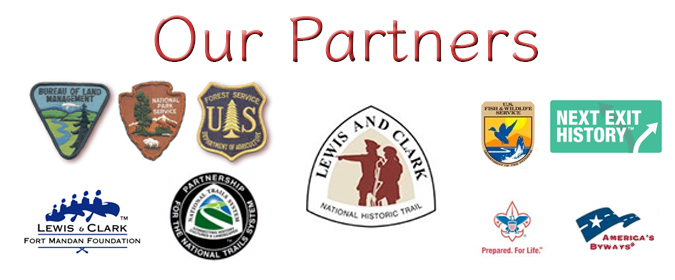Our partners include the National Park service, Fort Mandan Foundation, BML, Forest Service, and Exit History